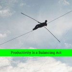 Productivity Is a Balancing Act