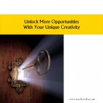 Unlock More Opportunities With Your Unique Creativity