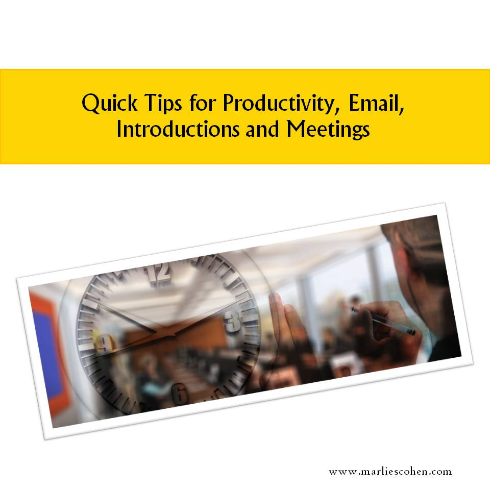 Quick Tips for Productivity, Email, Introductions and Meetings