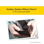 starting a biz with no money