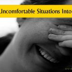 Turn 12 Uncomfortable Situations Into Successes