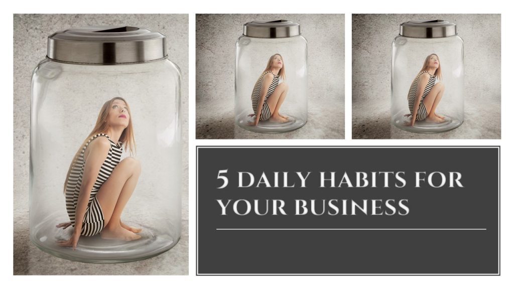 5 daily business habits