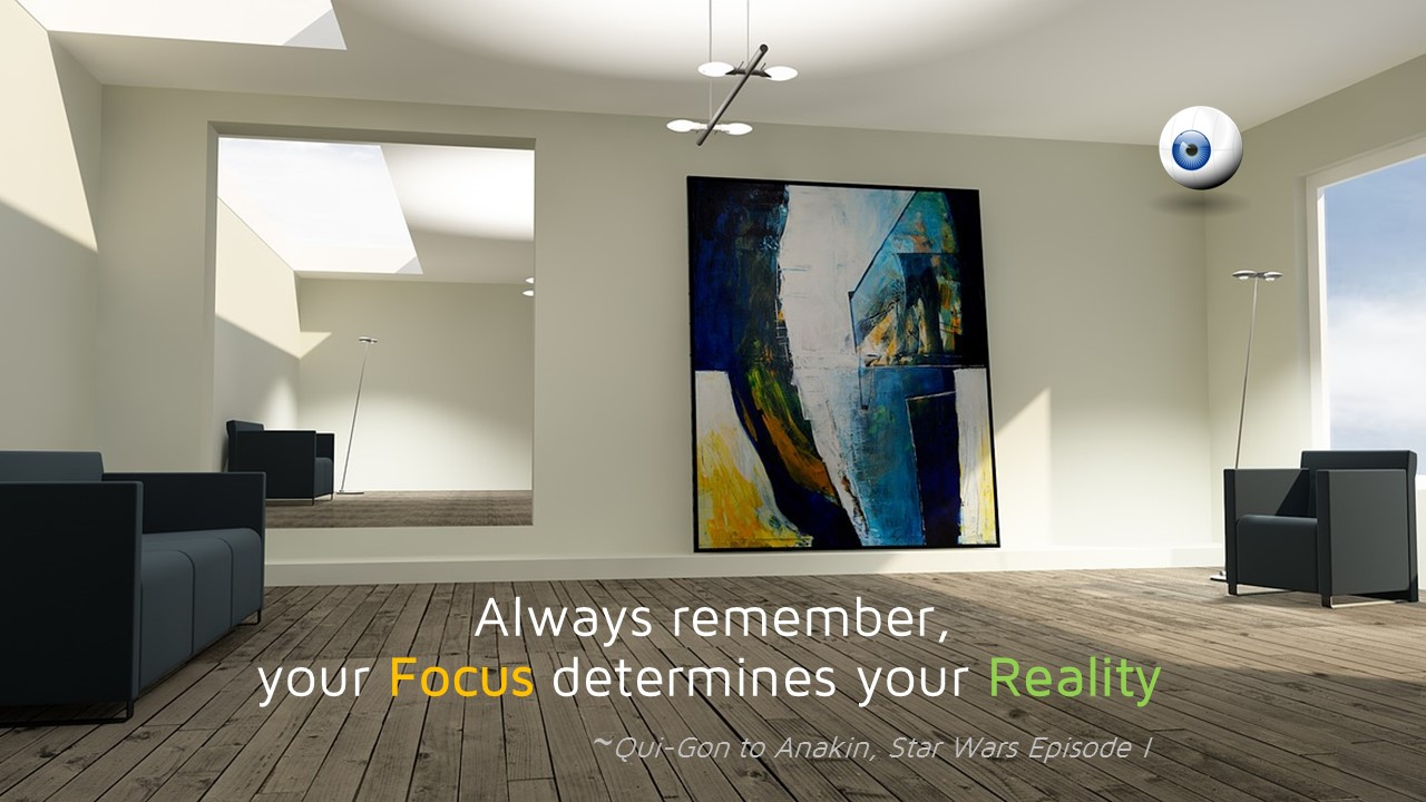 focus determins your reality