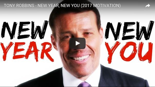 Tony Robbins – 2017 New Year Motivation Video