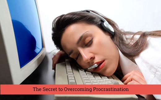 secret  to overcoming procrastination