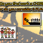 Do You Find Work a Chore or Do You Consider it Play?