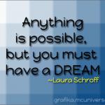 Goals Help Dreams Make Wishes Come True
