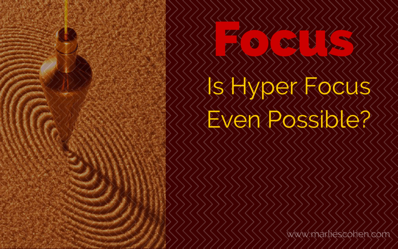 Focus – Is Hyper Focus Even Possible?