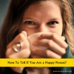 How To Tell If You Are a Happy Person?