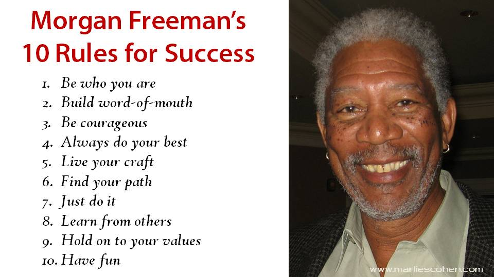 Morgan Freeman 10 rules for success