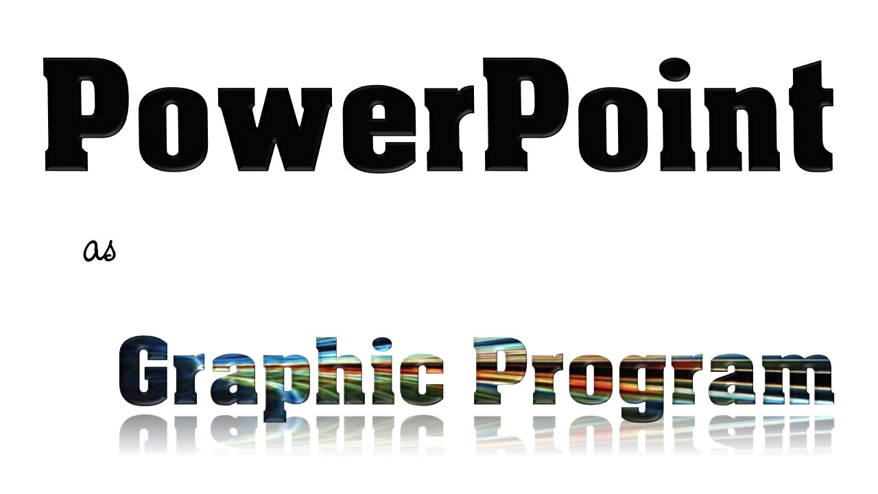 Using PowerPoint to Create Graphics